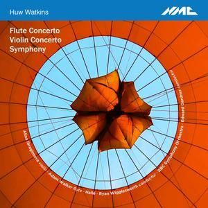 Alina Ibragimova, Adam Walker, Hallé Orchestra - Huw Watkins: Flute Concerto, Violin Concerto, Symphony (2018)