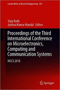 Proceedings of the Third International Conference on Microelectronics, Computing and Communication Systems: MCCS 2018