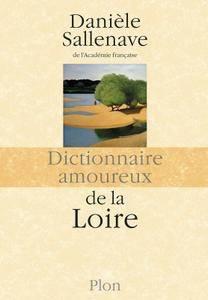 """Danièle Sallenave, """"Dictionnaire amoureux de la Loire"""""""