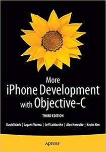 More iPhone Development with Objective-C: Further Explorations of the iOS SDK (3rd Edition)