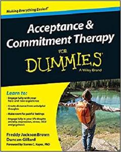 Acceptance and Commitment Therapy For Dummies [Repost]