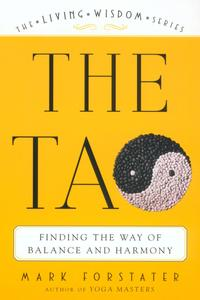 The Tao: Finding the Way of Balance and Harmony (The Living Wisdom)