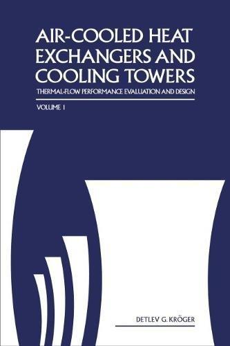 Air-Cooled Heat Exchangers and Cooling Towers: Thermal-Flow Performance Evaluation and Design, Vol. 1