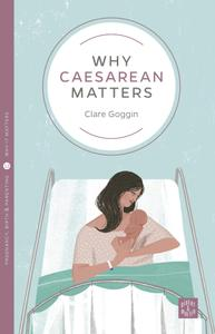 Why Caesarean Matters (Pinter & Martin Why it Matters)