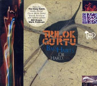 Trilok Gurtu - Bad Habits Die Hard (1995) {CMP Records}