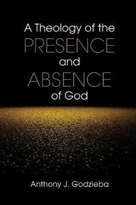 Theology of the Presence and Absence of God