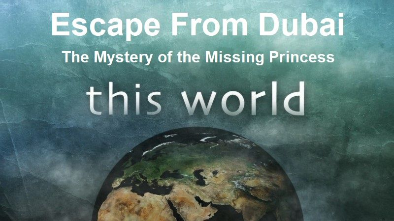 BBC This World - Escape from Dubai: The Mystery of the Missing Princess (2018)