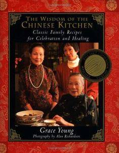 The wisdom of the Chinese kitchen : classic family recipes for celebration and healing (Repost)