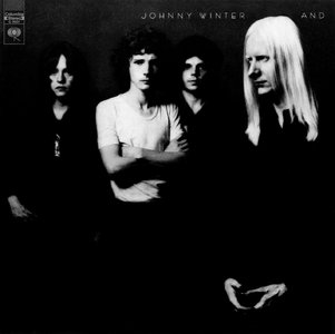 Johnny Winter - Johnny Winter And (1970) Steve Hoffman's Remaster, 2000 [Re-Up]
