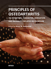 Principles of Osteoarthritis – Its Definition, Character, Derivation and Modality-Related Recognition by Bruce M. Rothschild