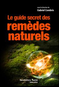 """Gabriel Combris, """"Le guide secret des remèdes naturels"""""""