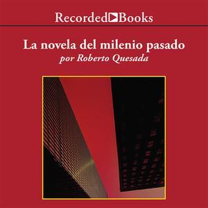 «La novela del milenio pasado» by Roberto Quesada
