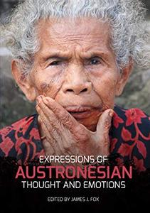 Expressions of Austronesian Thought and Emotions (Comparative Austronesian Series) (Volume 7) by James J. Fox