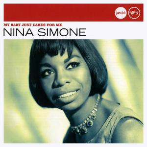 Nina Simone - My Baby Just Cares For Me [Recorded 1964-1987] (2007)