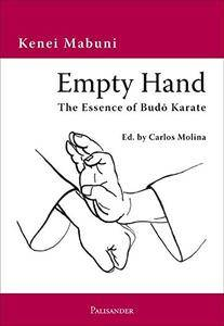 Empty Hand. The Essence of Budo Karate