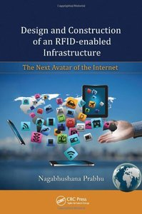 Design and Construction of an RFID-enabled Infrastructure: The Next Avatar of the Internet (repost)