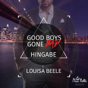 «Good Boys Gone Bad - Band 3: Hingabe» by Louisa Beele