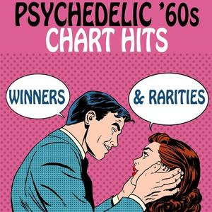VA - Psychedelic '60s Chart Hits Winners & Rarities (2017) FLAC