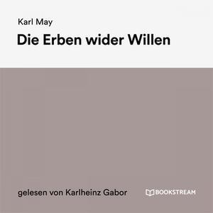 «Die Erben wider Willen» by Karl May