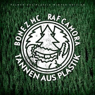 Bonez MC & RAF Camora - Palmen aus Plastik - Winteredition (Tannen aus Plastik) (2016) {AUF!KEINEN!FALL!}