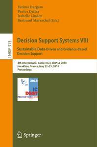 Decision Support Systems VIII: Sustainable Data-Driven and Evidence-Based Decision Support (Repost)