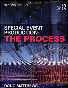 Special Event Production: The Process, 2 edition