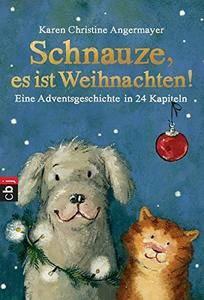 Schnauze, es ist Weihnachten: Eine Adventsgeschichte in 24 Kapiteln (Repost)