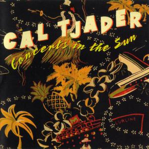 Cal Tjader - Concerts In The Sun [Recorded 1960] (2002)