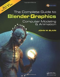 The Complete Guide to Blender Graphics: Computer Modeling and Animation (repost)