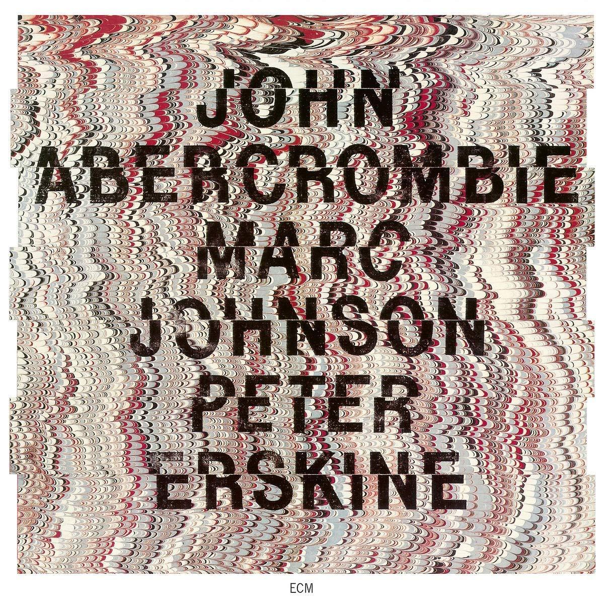 John Abercrombie - John Abercrombie, Marc Johnson, Peter Erskine (2019)