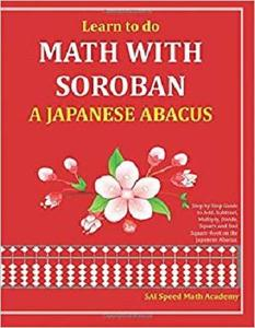 Learn to do Math With Soroban a Japanese Abacus [Repost]