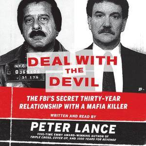Deal with the Devil: The FBI's Secret Thirty-Year Relationship with a Mafia Killer (Audiobook) (repost)