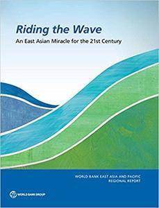 Riding the Wave: An East Asian Miracle for the 21st Century (World Bank East Asia and Pacific Regional Report)