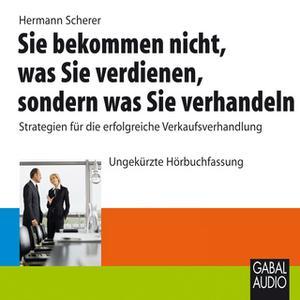 «Sie bekommen nicht, was Sie verdienen, sondern was Sie verhandeln» by Hermann Scherer