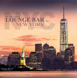 V.A. - Lounge Bar New York Vol. 1: With Chill & Jazz Through the Night (2017)