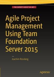 Agile Project Management using Team Foundation Server 2015 (repost)