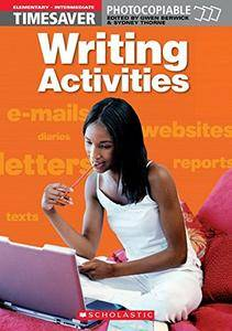 Writing Activities Elementary - Intermediate: Elementary - Intermediate (Timesaver)(Repost)