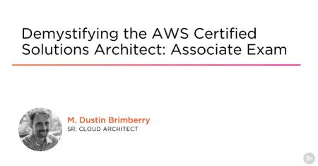 Demystifying the AWS Certified Solutions Architect: Associate Exam