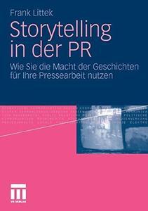 Storytelling in der PR: Wie Sie die Macht der Geschichten für Ihre Pressearbeit nutzen