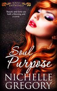 «Soul Purpose» by Nichelle Gregory
