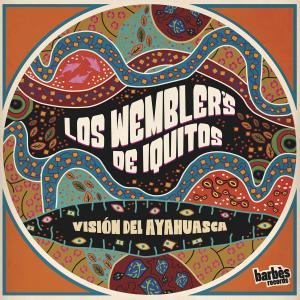 Los Wembler's de Iquitos - Vision del Ayahuasca (2019)