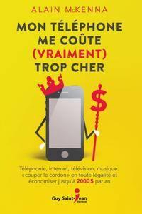 """Alain McKenna, """"Mon téléphone me coûte (vraiment) trop cher"""""""