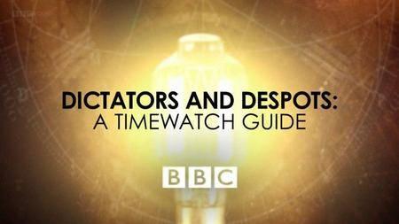 BBC - A Timewatch Guide: Dictators and Despots (2017)