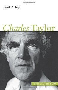 Charles Taylor (Philosophy Now Series)