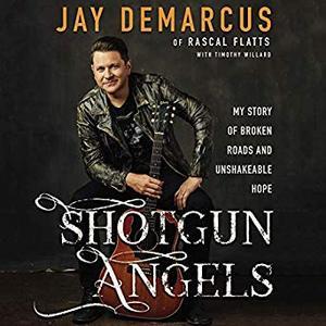 Shotgun Angels: My Story of Broken Roads and Unshakeable Hope [Audiobook]