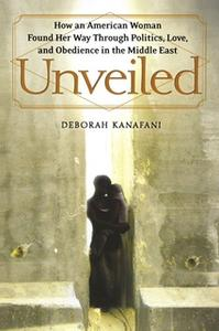 «Unveiled» by Deborah Kanafani