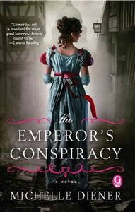 «The Emperor's Conspiracy» by Michelle Diener