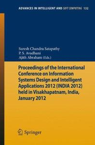 Proceedings of the International Conference on Information Systems Design and Intelligent Applications 2012 (INDIA 2012) held i