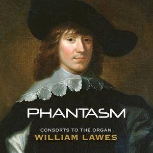 Phantasm - William Lawes: Consorts to the Organ (2012) [Official Digital Download]