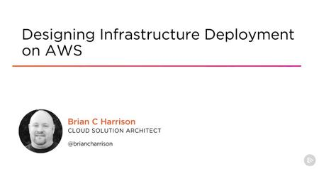 Designing Infrastructure Deployment on AWS